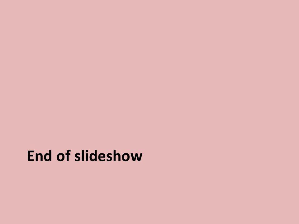 End of slideshow