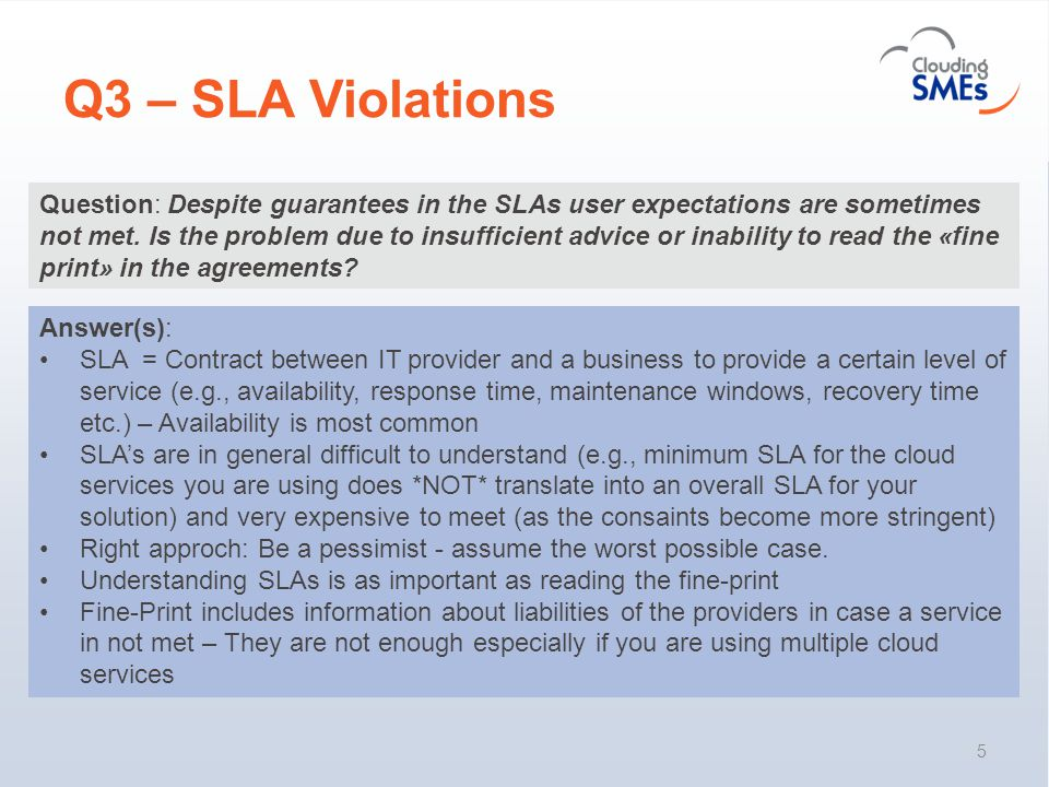 Q3 – SLA Violations 5 Question: Despite guarantees in the SLAs user expectations are sometimes not met.
