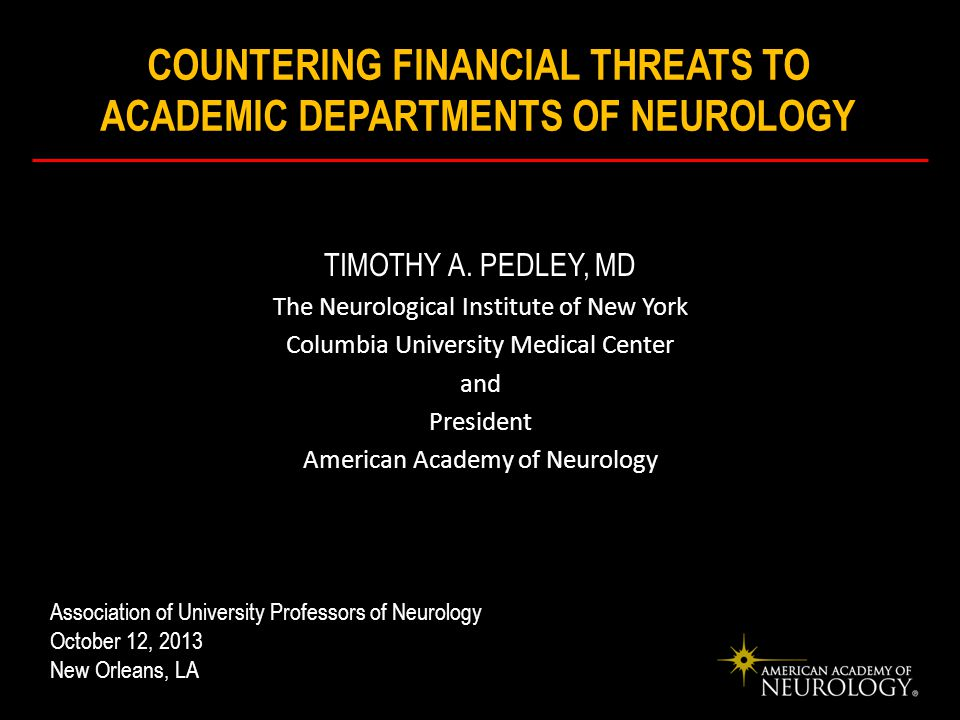 COUNTERING FINANCIAL THREATS TO ACADEMIC DEPARTMENTS OF NEUROLOGY TIMOTHY A.