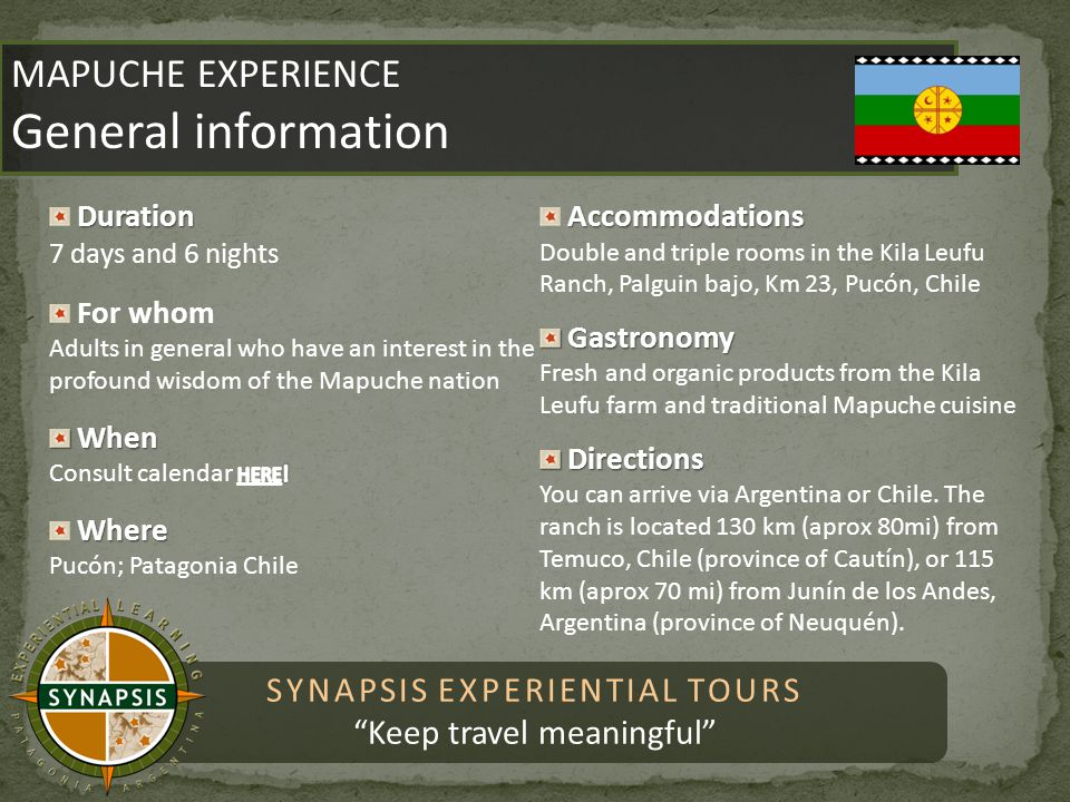 SYNAPSIS EXPERIENTIAL TOURS Keep travel meaningful MAPUCHE EXPERIENCE General information MAPUCHE EXPERIENCE General information