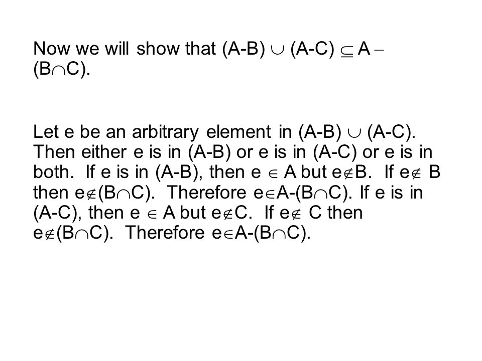 Now we will show that (A-B)  (A-C)  A – (B  C).
