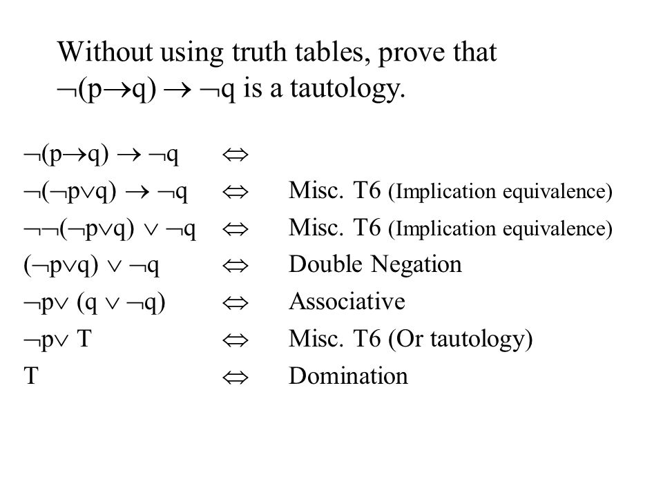 Without using truth tables, prove that  (p  q)   q is a tautology.
