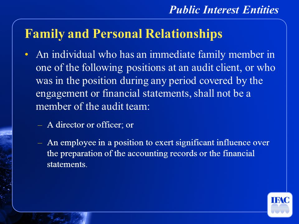 Public Interest Entities An individual who has an immediate family member in one of the following positions at an audit client, or who was in the posi