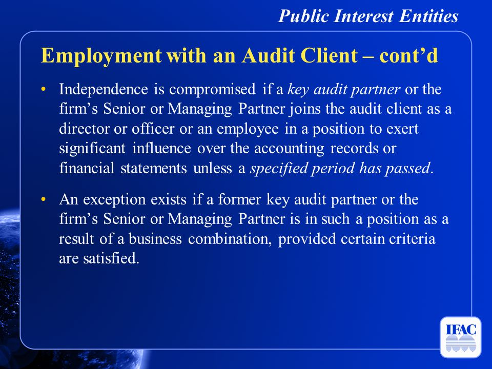 Public Interest Entities Independence is compromised if a key audit partner or the firm's Senior or Managing Partner joins the audit client as a direc