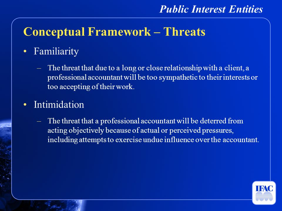 Public Interest Entities Using the same senior personnel on an audit engagement over a long period of time creates threats to independence, which should be evaluated and safeguards applied when necessary.