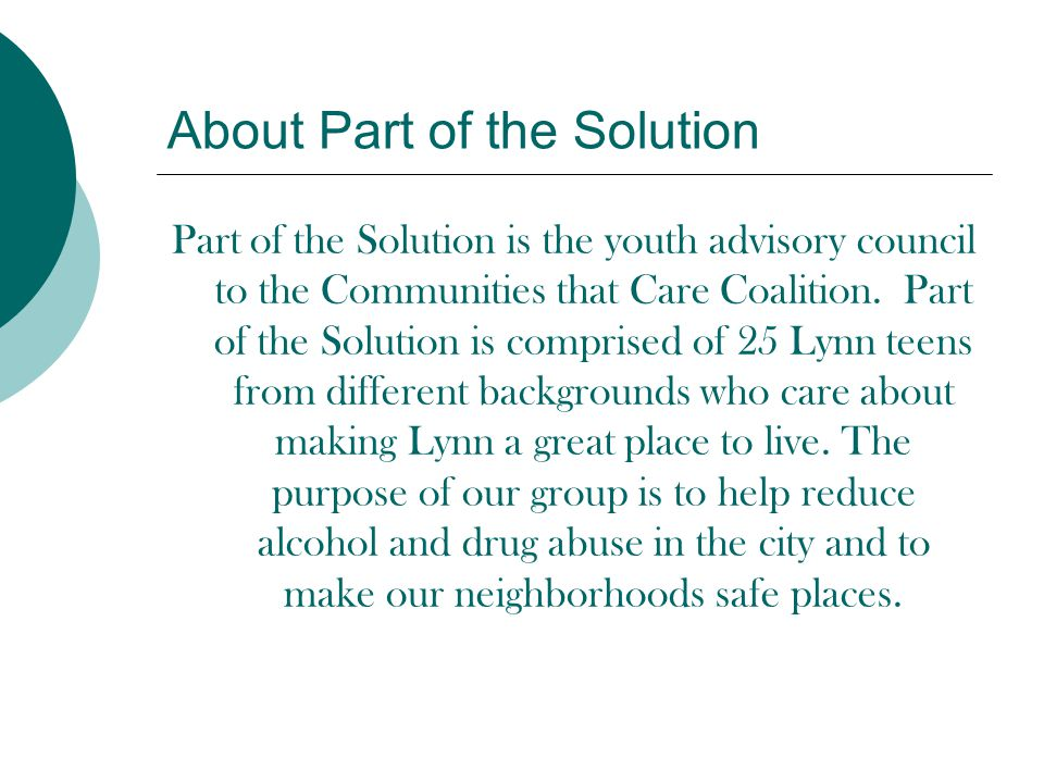 About Part of the Solution Part of the Solution is the youth advisory council to the Communities that Care Coalition.