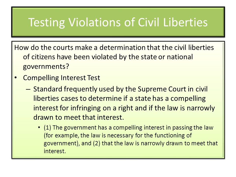 Testing Violations of Civil Liberties How do the courts make a determination that the civil liberties of citizens have been violated by the state or n