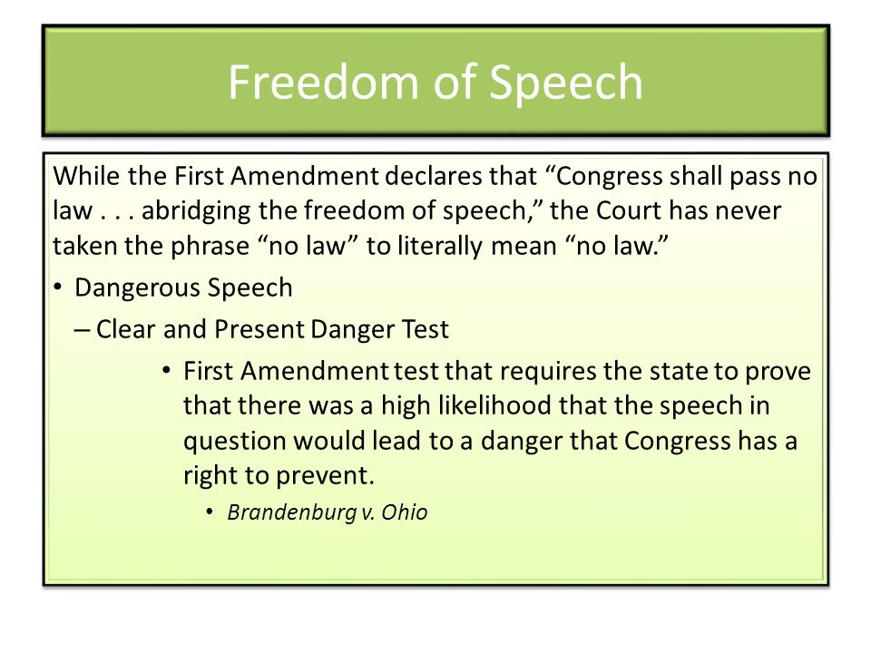 """Freedom of Speech While the First Amendment declares that """"Congress shall pass no law... abridging the freedom of speech,"""" the Court has never taken t"""