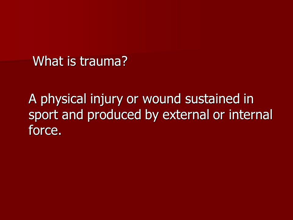 What is trauma.What is trauma.