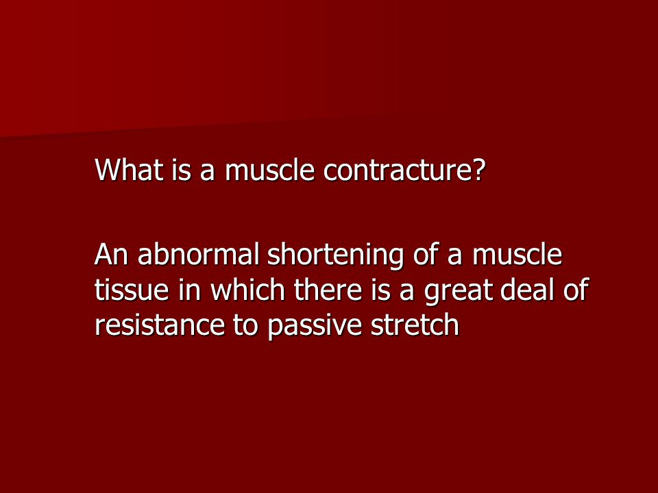 What is a muscle contracture.