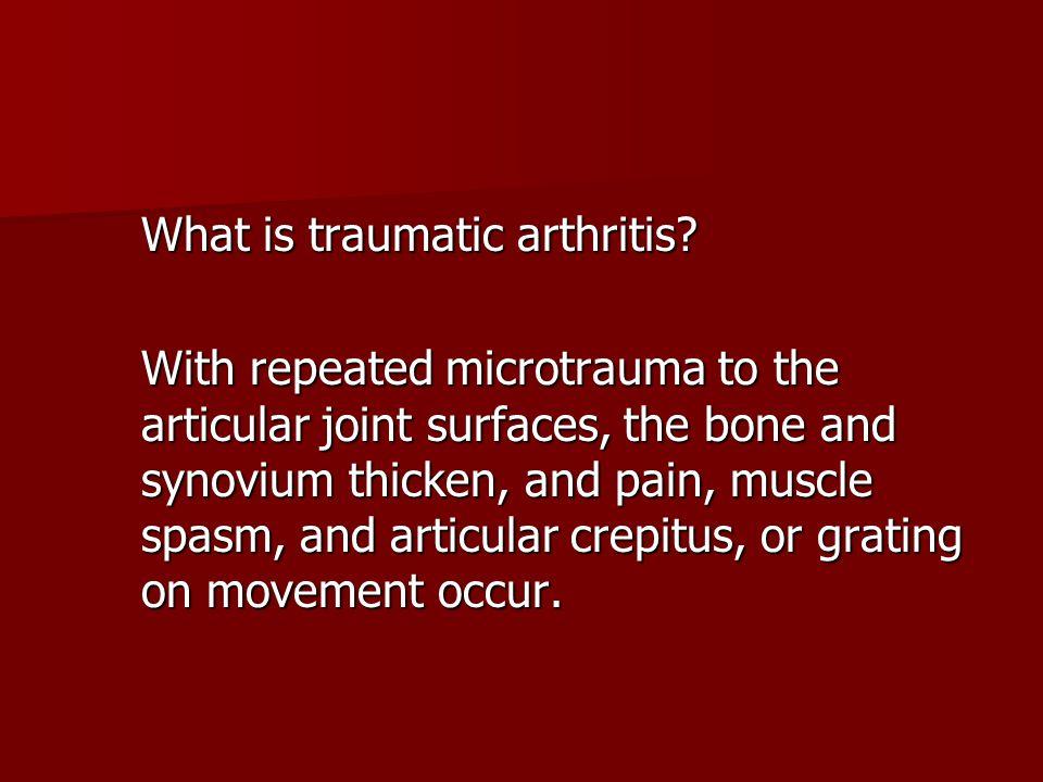 What is traumatic arthritis.