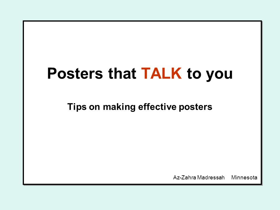 Posters that TALK to you Tips on making effective posters Az-Zahra Madressah Minnesota