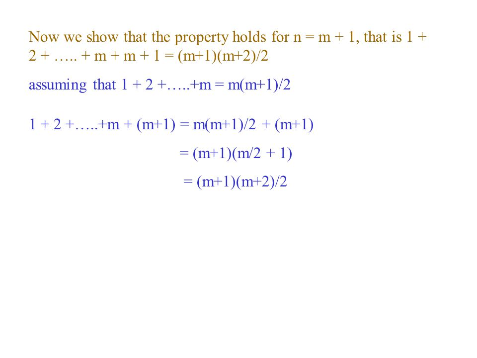 Now we show that the property holds for n = m + 1, that is 1 + 2 + …..