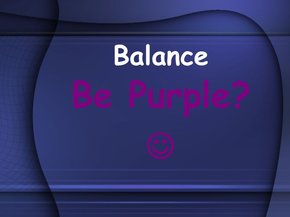 Balance Be Purple