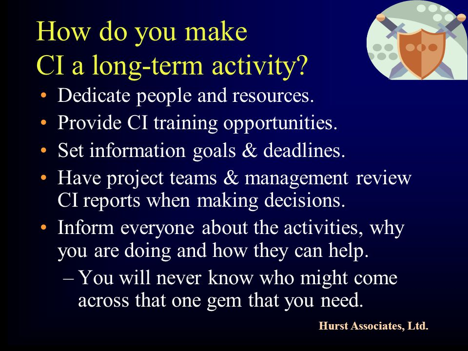 Hurst Associates, Ltd. How do you make CI a long-term activity.