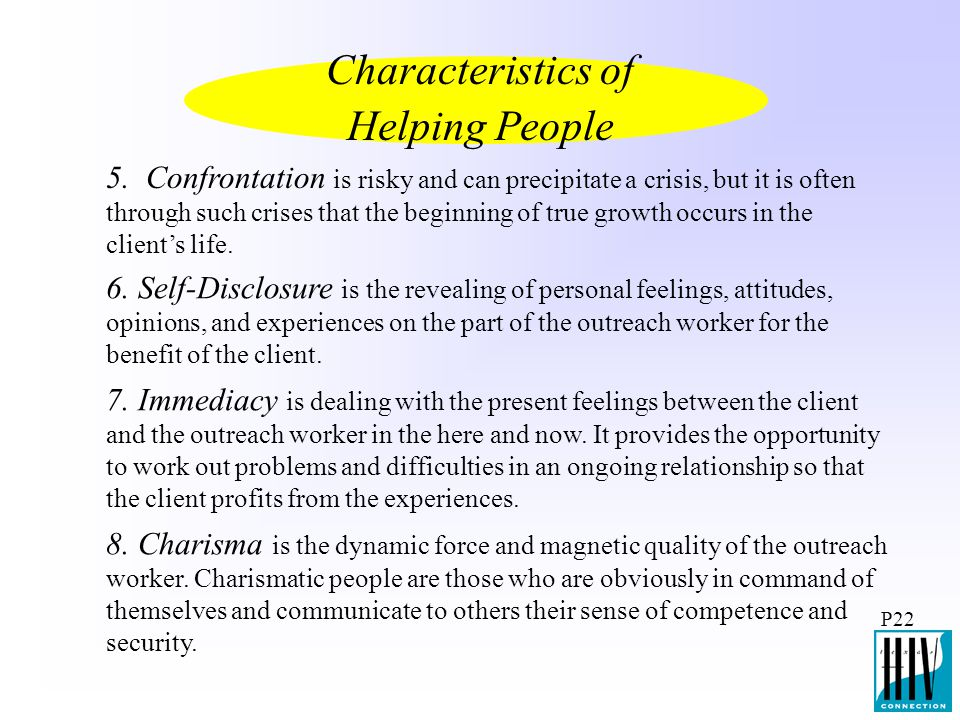 P22 5. Confrontation is risky and can precipitate a crisis, but it is often through such crises that the beginning of true growth occurs in the client