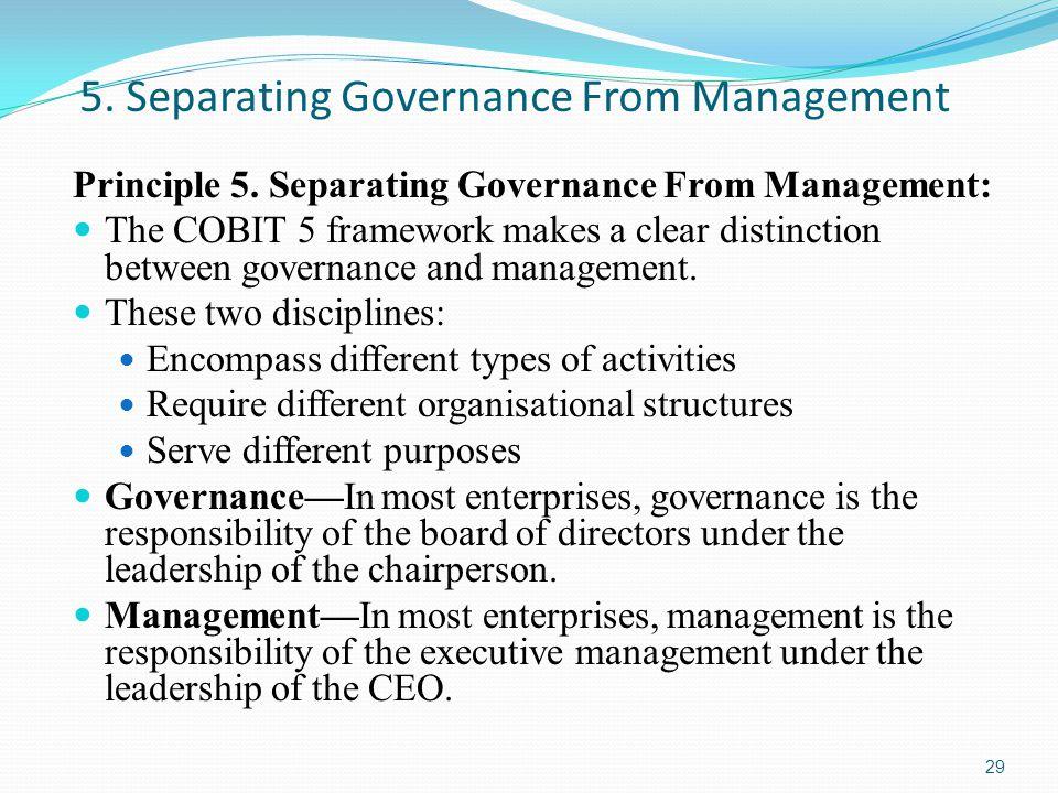 5.Separating Governance From Management Principle 5.