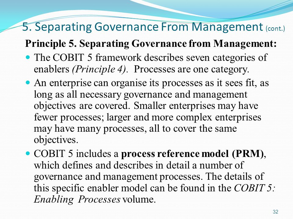 5.Separating Governance From Management (cont.) Principle 5.