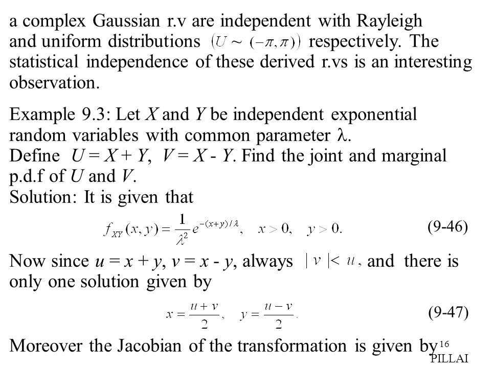16 a complex Gaussian r.v are independent with Rayleigh and uniform distributions ~ respectively. The statistical independence of these derived r.vs i