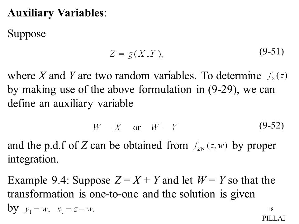 18 Auxiliary Variables: Suppose where X and Y are two random variables. To determine by making use of the above formulation in (9-29), we can define a