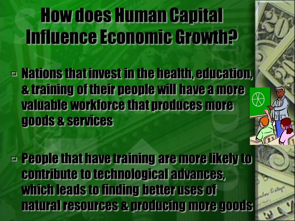 How does Human Capital Influence Economic Growth.