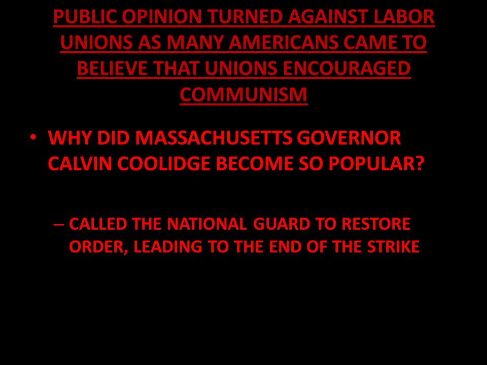 PUBLIC OPINION TURNED AGAINST LABOR UNIONS AS MANY AMERICANS CAME TO BELIEVE THAT UNIONS ENCOURAGED COMMUNISM WHY WAS THE STRIKE AT U.S.