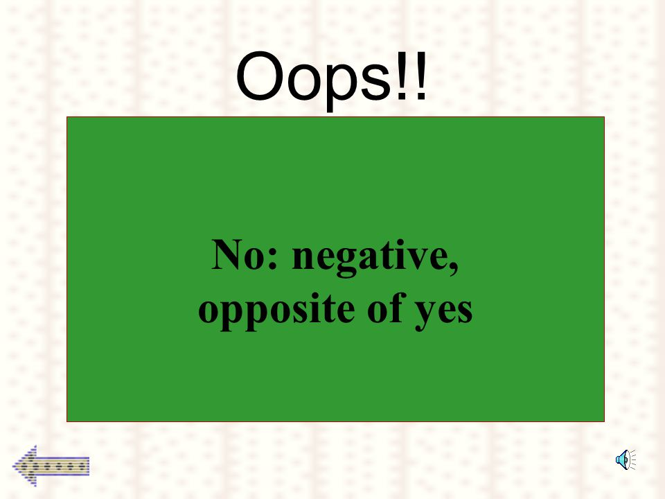 Need a hint? No: negative, opposite of yes Know: to have an understanding of