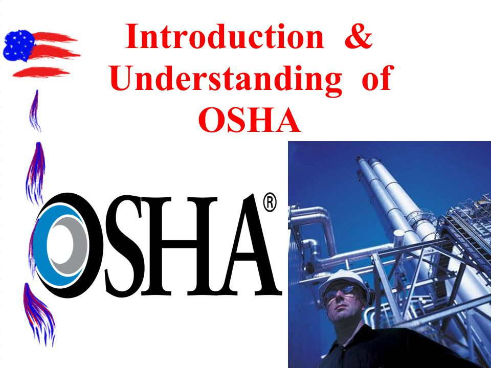Introduction & Understanding of OSHA
