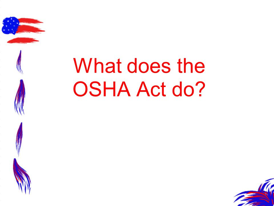 What does the OSHA Act do