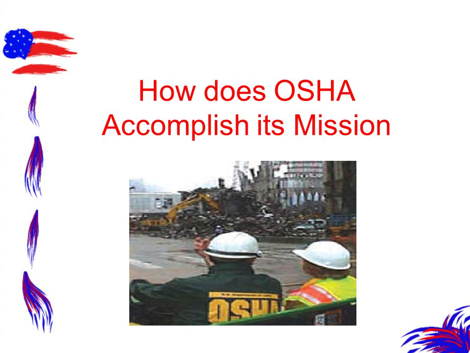 How does OSHA Accomplish its Mission