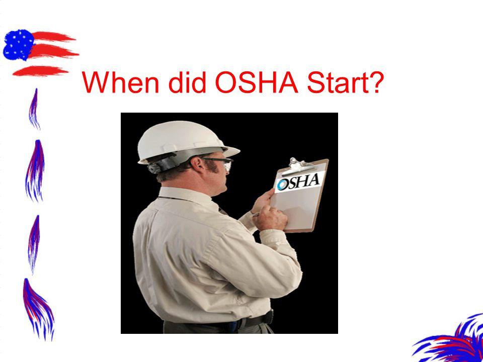 When did OSHA Start?
