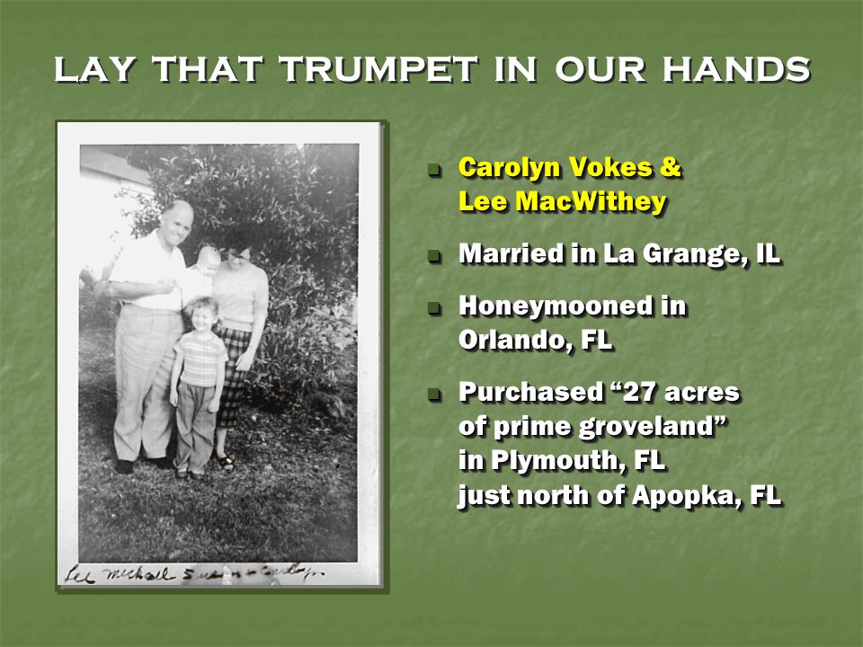 LAY THAT TRUMPET IN OUR HANDS Carolyn Vokes & Lee MacWithey Carolyn Vokes & Lee MacWithey Married in La Grange, IL Married in La Grange, IL Honeymoone
