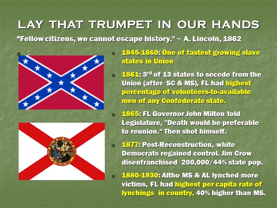 LAY THAT TRUMPET IN OUR HANDS 1901 & 1905: Black residents of Jacksonville organized boycotts to force city to abandon efforts to segregate street car system (ultimately state legislature intevened.) 1901 & 1905: Black residents of Jacksonville organized boycotts to force city to abandon efforts to segregate street car system (ultimately state legislature intevened.) By 1920: FL African-Americans formed The Colored Knights of Pythias, claimed one of every six black men members, required payment of poll tax and vote in 1920 election or face expulsion.