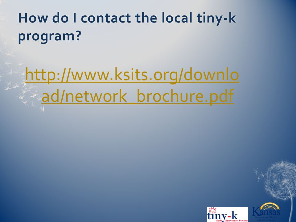 How do I contact the local tiny-k program http://www.ksits.org/downlo ad/network_brochure.pdf