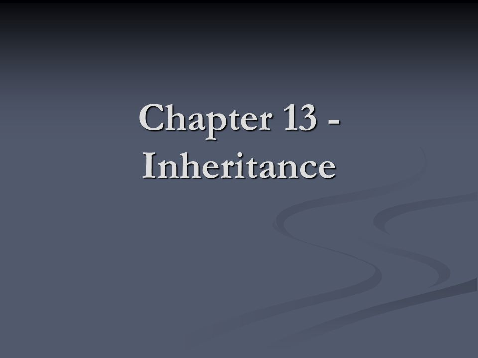 Chapter 13 - Inheritance