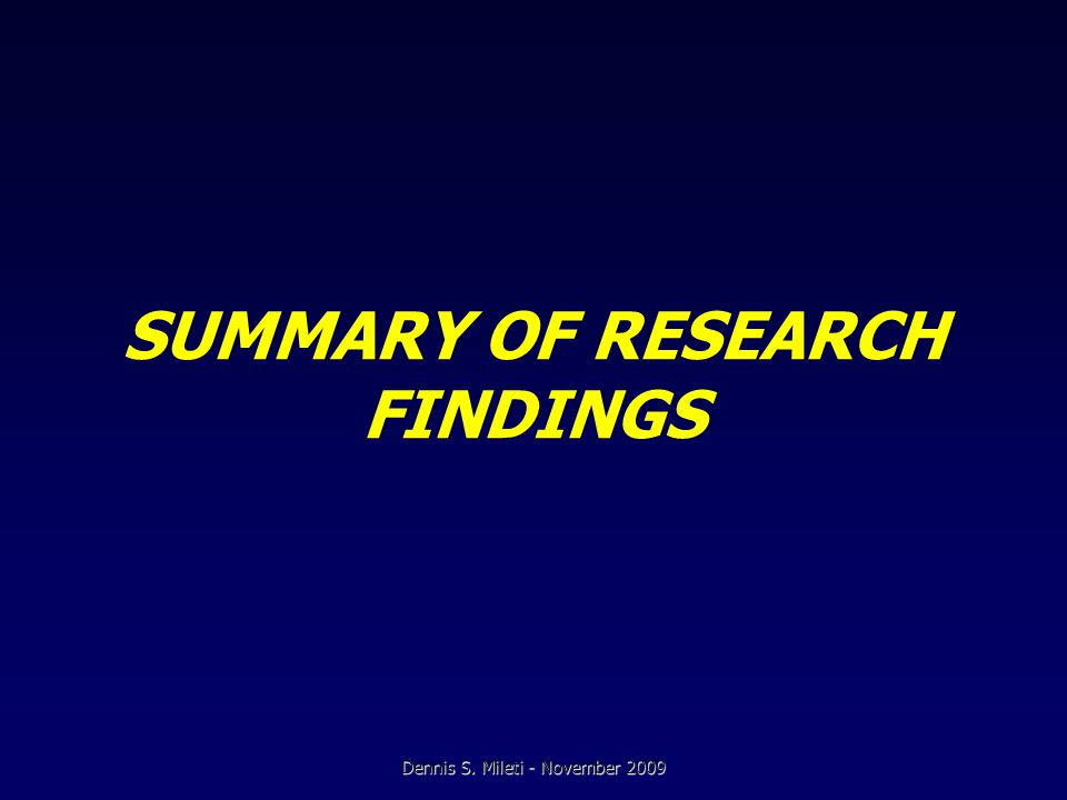 SUMMARY OF RESEARCH FINDINGS Dennis S. Mileti - November 2009