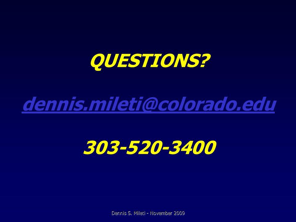 QUESTIONS. dennis.mileti@colorado.edu 303-520-3400 dennis.mileti@colorado.edu Dennis S.