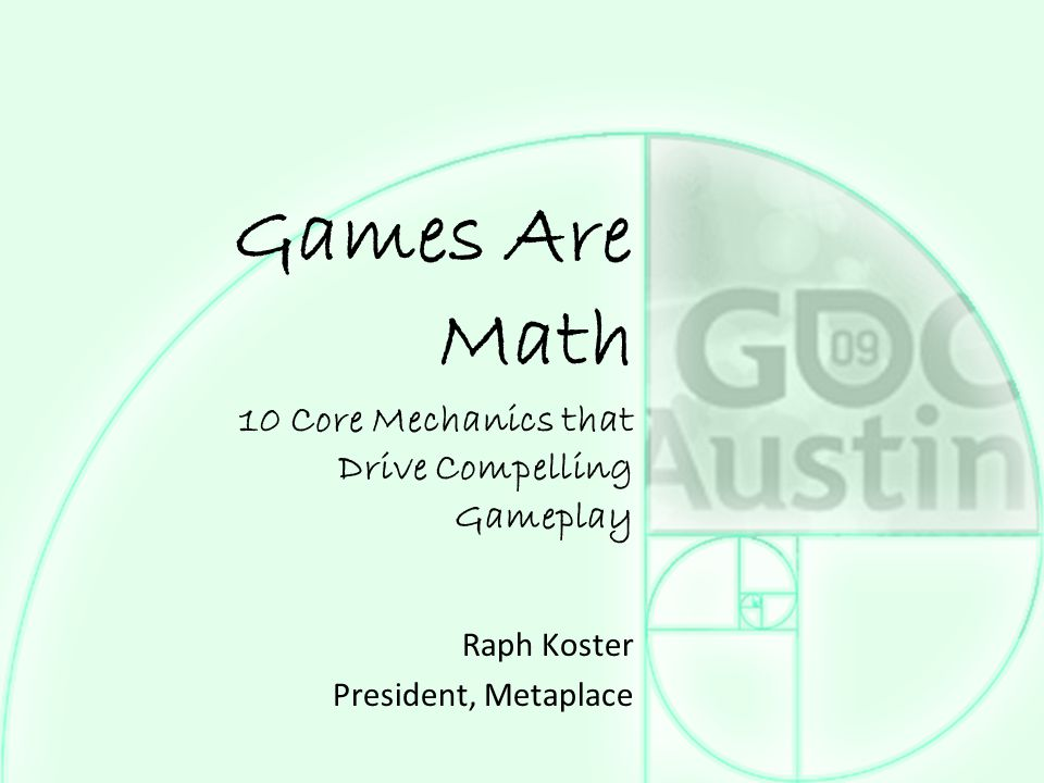 Raph Koster – Games Are Math Game design implications It's very easy to do as long as the range of skills/values/etc is similar Based on the m/n ratio, where n is the size of the set (total kids) and m is the bit depth of the kids But when it's not… Suddenly we're in the realm of power laws and PvP monsters This is a much better problem for players to have than for developers to have in their matchmaking system