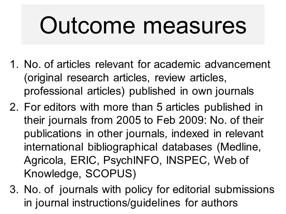1.No. of articles relevant for academic advancement (original research articles, review articles, professional articles) published in own journals 2.F