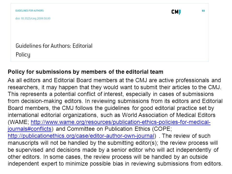 Policy for submissions by members of the editorial team As all editors and Editorial Board members at the CMJ are active professionals and researchers