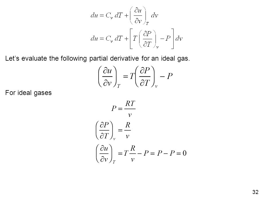 32 Let's evaluate the following partial derivative for an ideal gas. For ideal gases