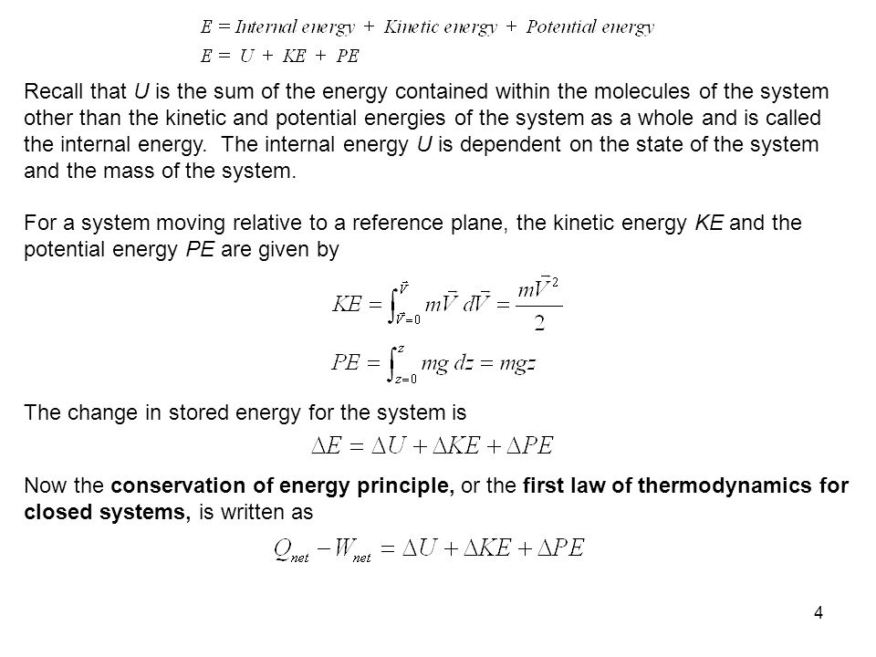 5 If the system does not move with a velocity and has no change in elevation, the conservation of energy equation reduces to We will find that this is the most commonly used form of the first law.