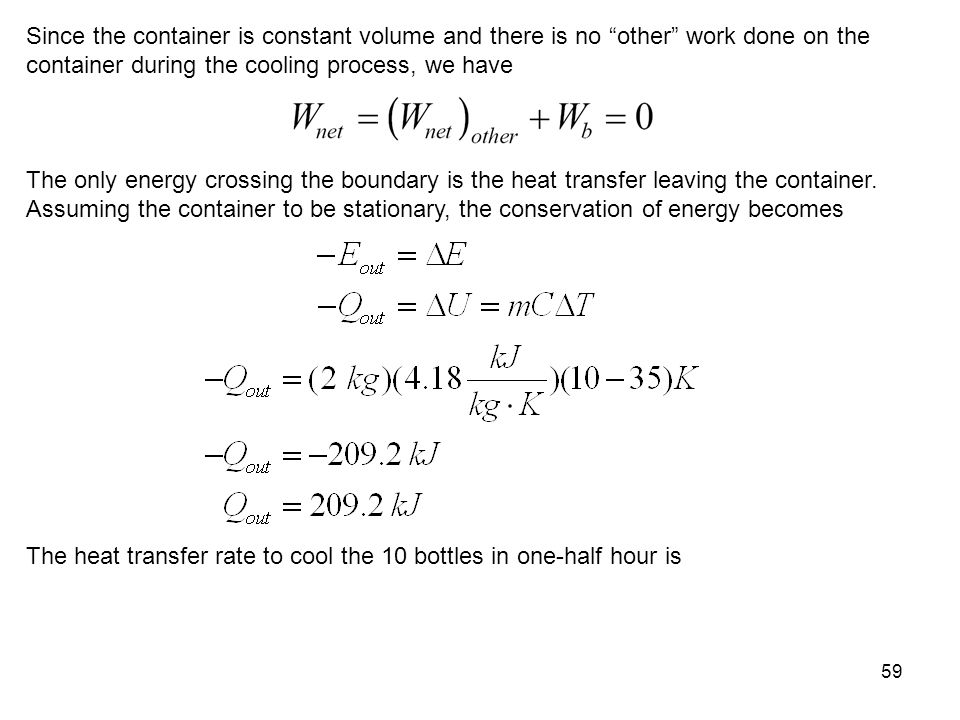 """59 Since the container is constant volume and there is no """"other"""" work done on the container during the cooling process, we have The only energy cross"""