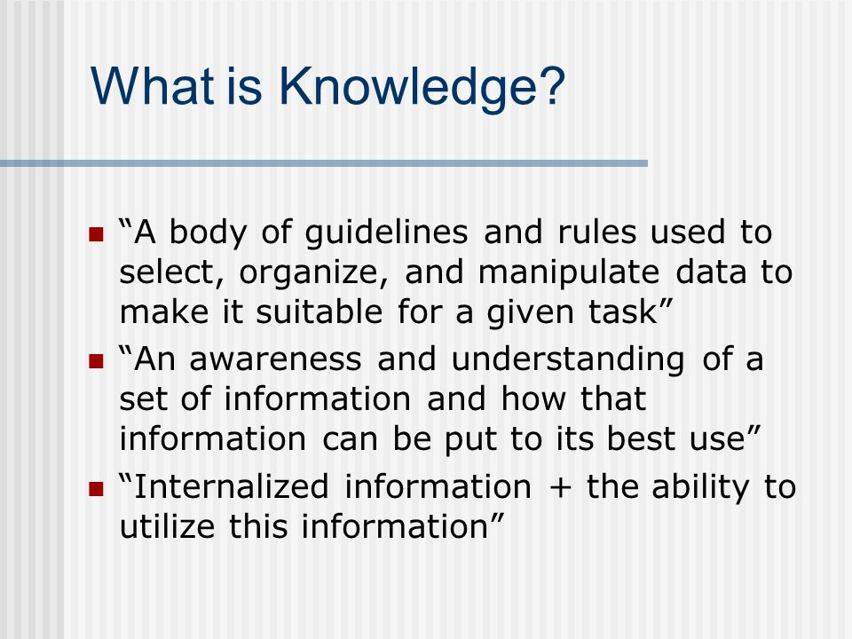 What is Knowledge.