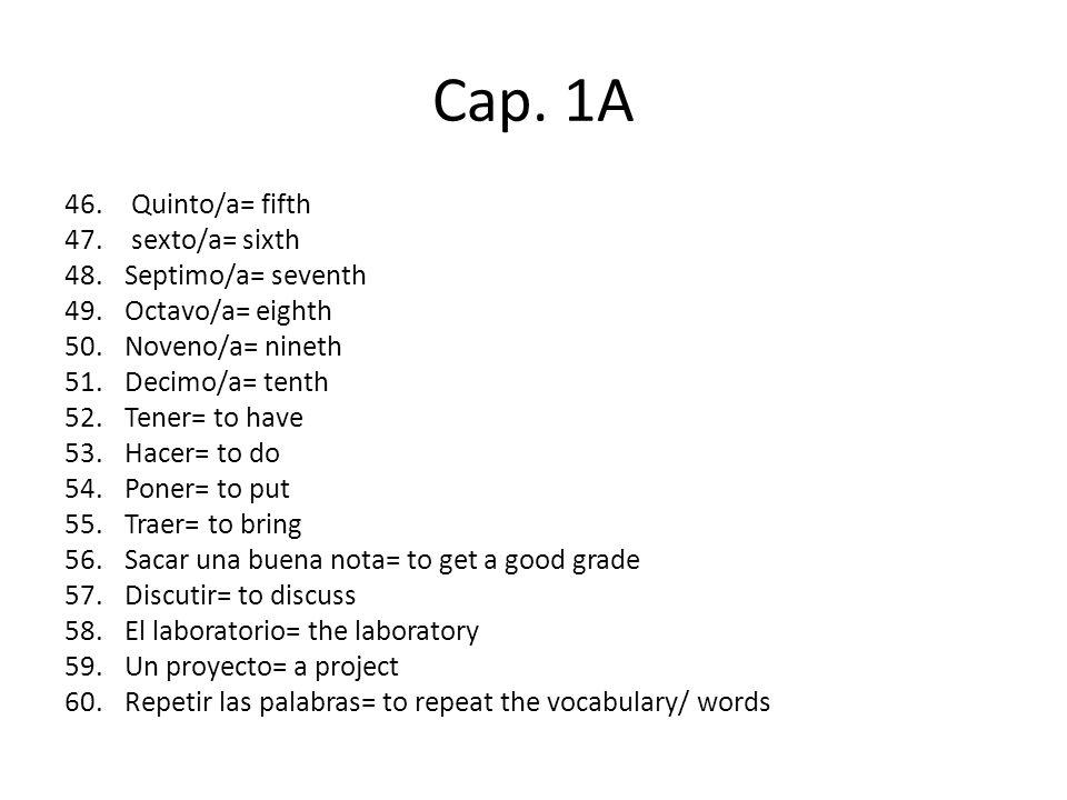 Cap. 1A 46. Quinto/a= fifth 47.