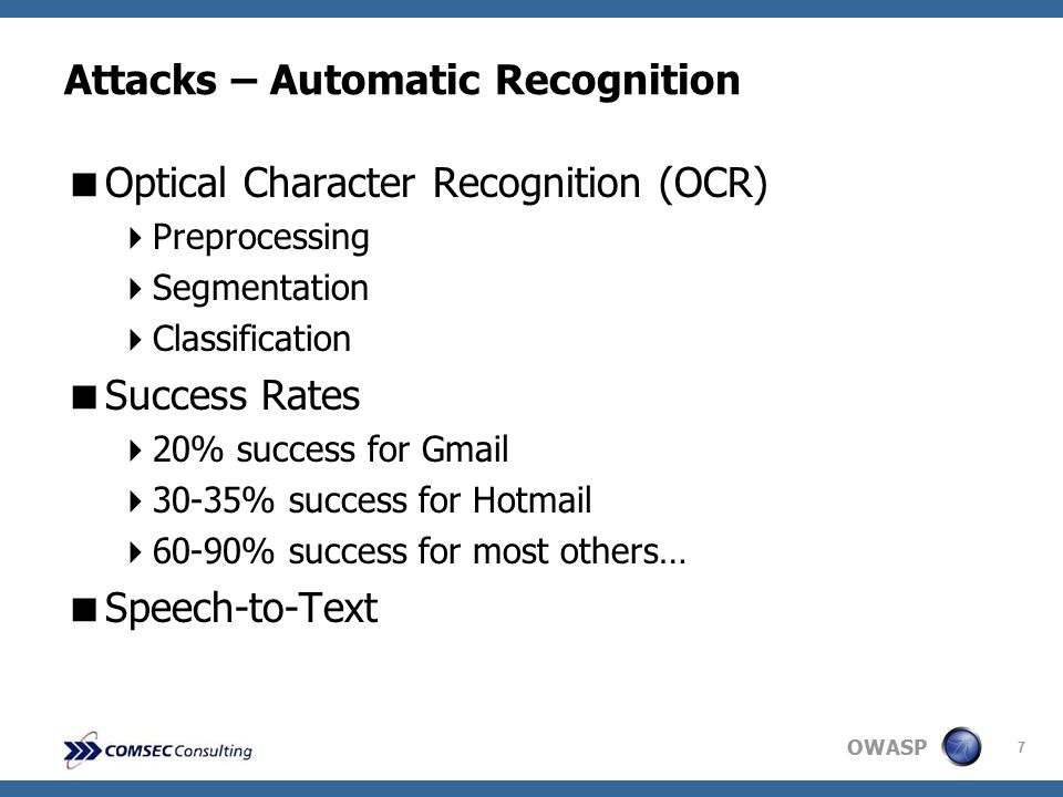 OWASP 7 Attacks – Automatic Recognition  Optical Character Recognition (OCR)  Preprocessing  Segmentation  Classification  Success Rates  20% su