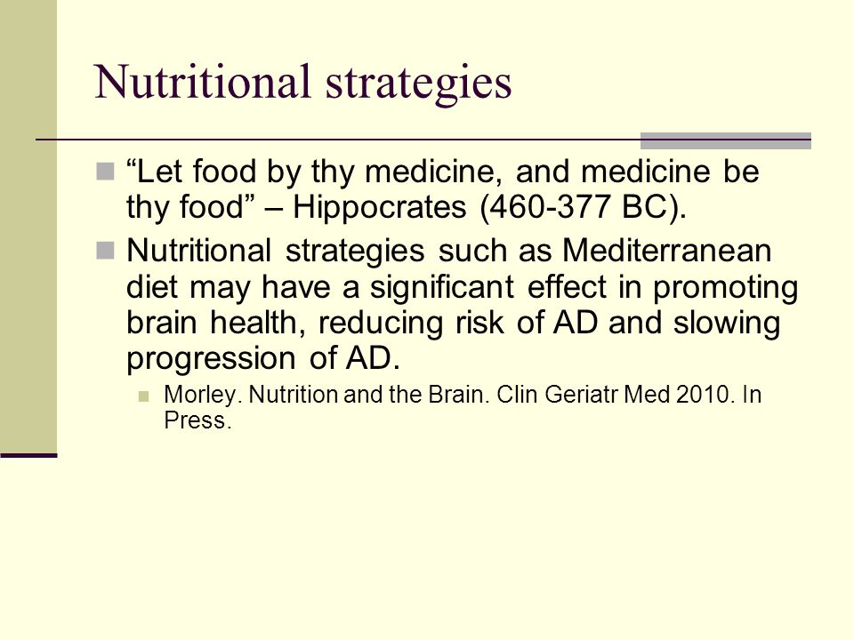 Nutritional strategies Let food by thy medicine, and medicine be thy food – Hippocrates (460-377 BC).