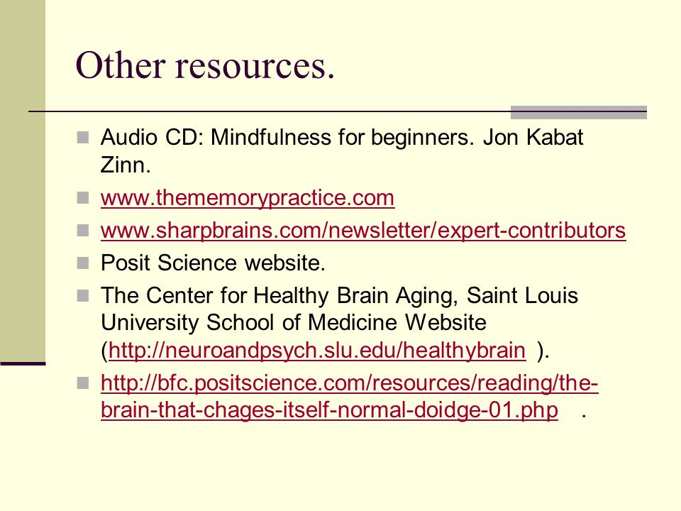 Other resources. Audio CD: Mindfulness for beginners.