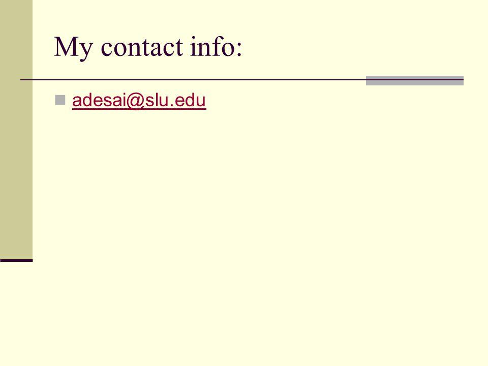 My contact info: adesai@slu.edu