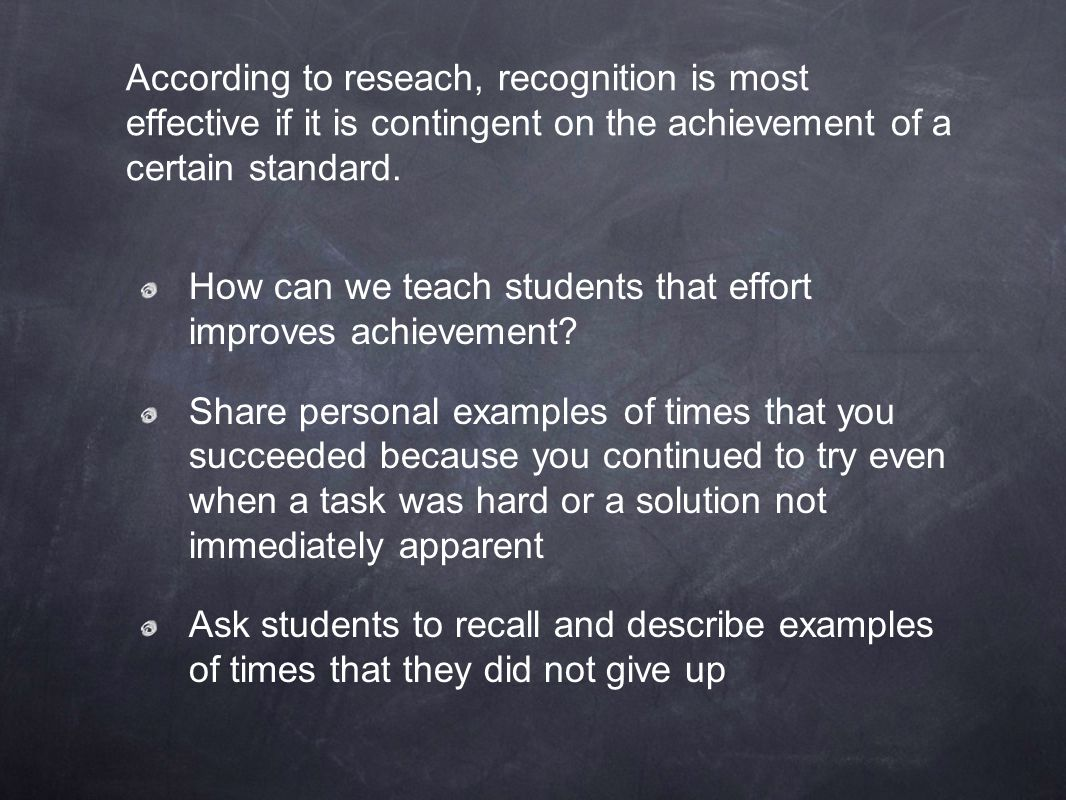 How can we teach students that effort improves achievement? Share personal examples of times that you succeeded because you continued to try even when